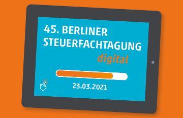 45. Berliner Steuerfachtagung - digital - Rund um Corona 23.03.2021